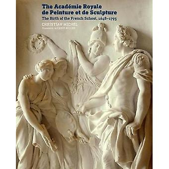 The Academie Royale de Peinture et de Sculpture - The Birth of the Fr