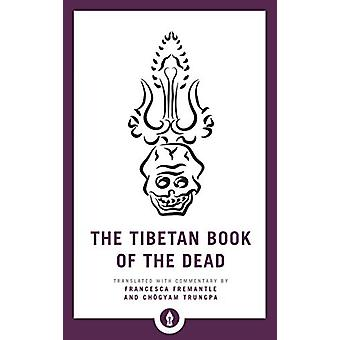 The Tibetan Book of the Dead - The Great Liberation through Hearing in