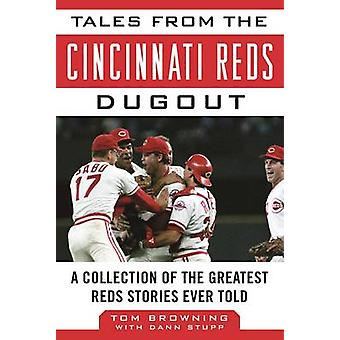 Tales from the Cincinnati Reds Dugout - A Collection of the Greatest R