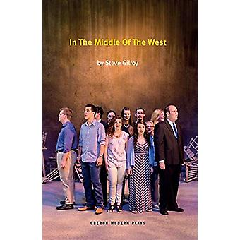 In the Middle of the West by Steve Gilroy - 9781786826886 Book
