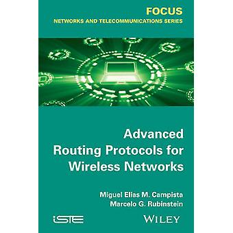 Advanced Routing Protocols for Wireless Networks by Miguel Elias Mitr