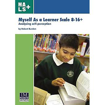 Myself as a Learner Scale 8-16+ - Analysing Self-Perception (2nd Revis