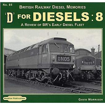 D For Diesels  - 8 - A Review of BR's Early Diesel Fleet by Gavin Morri