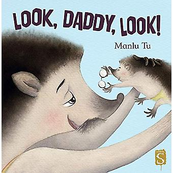 Look - Daddy - Look! by Manlu Tu - 9781913337087 Book