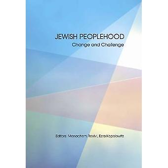 Jewish Peoplehood - Challenges and Possibilities by Ezra Kopelowitz -