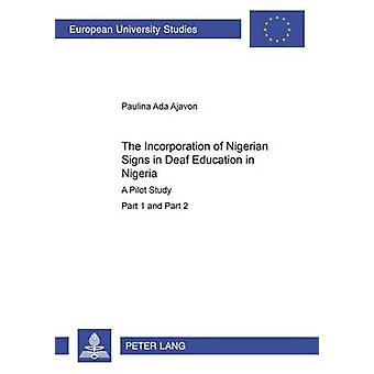 The Incorporation of Nigerian Signs in Deaf Education in Nigeria - A P
