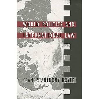Verdenspolitik og international ret af Francis A Boyle