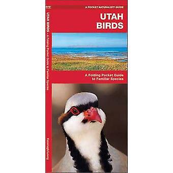 Utah Birds - A Folding Pocket Guide to Familiar Species by James Kavan