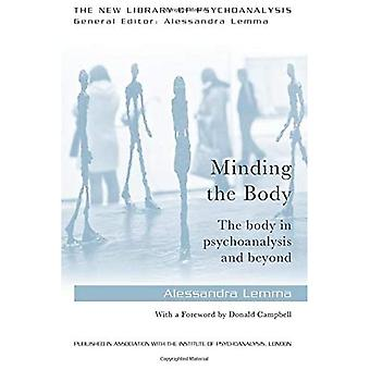 Minding the Body: The body in psychoanalysis and beyond (New Library of Psychoanalysis 'Beyond the Couch' Series)