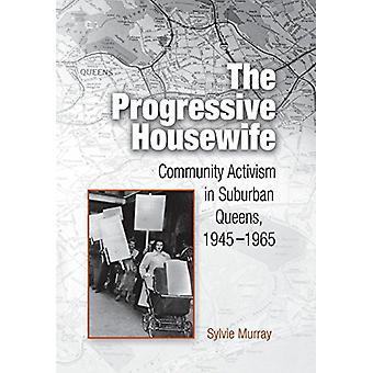 Den progressiva hemmafru - Gemenskapens aktivism i Suburban Queens - 19