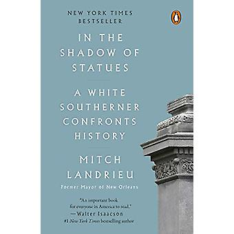 In The Shadow Of Statues by Mitch Landrieu - 9780525559467 Book