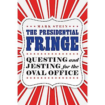Fringe Presidencial - Questing and Jesting for the Oval Office by Mark