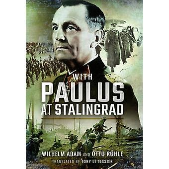 With Paulus at Stalingrad by Wilhelm Adam - 9781473898981 Book