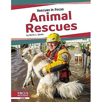 Rescues in Focus - Animal Rescues by Mark L. Lewis - 9781641858397 Book
