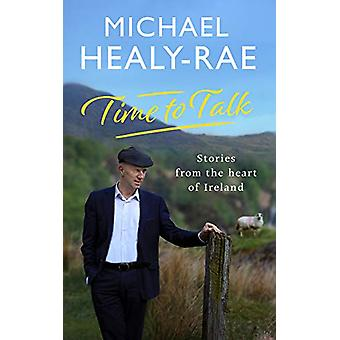 Time to Talk - Stories from the heart of Ireland by Michael Healy-Rae