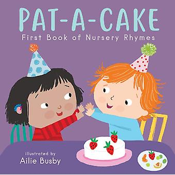 PatACake First Book of Nursery Rhymes par Illustrated par Ailie Busby