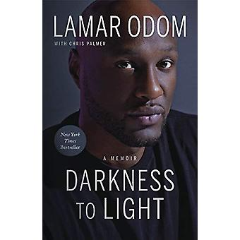 Darkness to Light - A Memoir by Lamar Odom - 9781948836081 Book