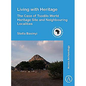 Living with Heritage - The Case of Tsodilo World Heritage Site and Nei