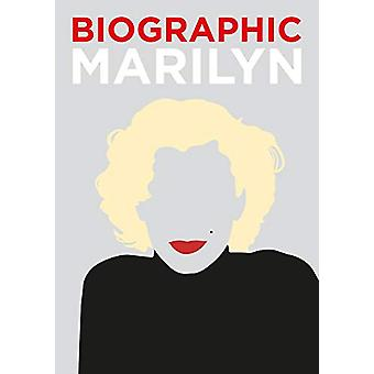 Biographic - Marilyn - Great Lives in Graphic Form by Katie Greenwood -