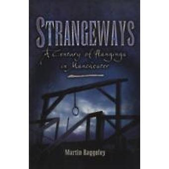 Strangeways  A Century of Hangings in Manchester by Martin Baggoley