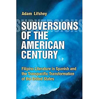 Subversions of the American Century: Filipino Literature in Spanish and the Transpacific Transformation of the...