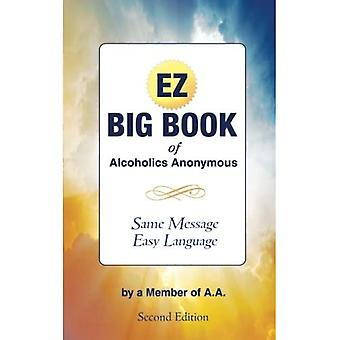 Das EZ Big Book of Alcoholics Anonymous