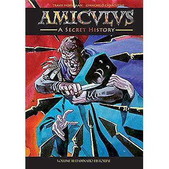 Amiculus - A Secret History - Volume III - Damnatio Historiae by Travis