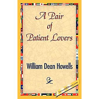 A Pair of Patient Lovers by William Dean Howells - 9781421843124 Book