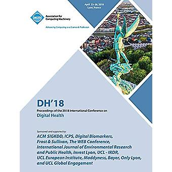 Dh '18 - Proceedings of the 2018 International Conference on Digital H