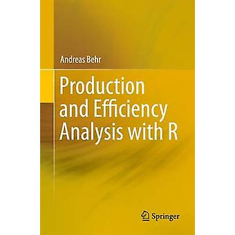 Production and Efficiency Analysis with R - 2015 by Andreas Behr - 978