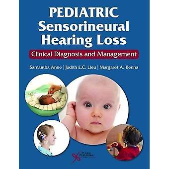 Pediatric Sensorineural Hearing Loss Clinical Diagnosis and Management