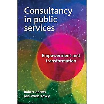 Consultancy in public services Empowerment and Transformation