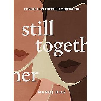 Still Together Connection Through Meditation