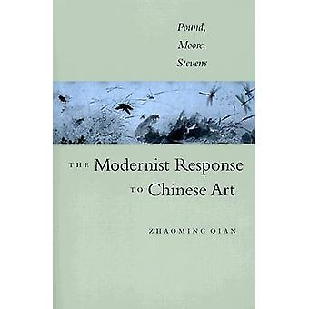 The Modernist Response to Chinese Art  Pound Moore Stevens by Zhaoming Qian
