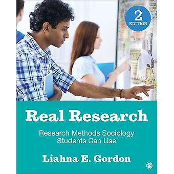 Real Research  Research Methods Sociology Students Can Use by Liahna E Gordon