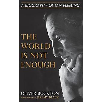 Il mondo non basta Una biografia di Ian Fleming