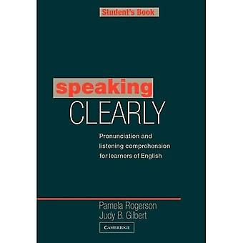 Speaking Clearly Student's Book: Pronunciation and Listening Comprehension for Learners of English [Student Edition]