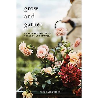Grow and Gather by Grace Alexander