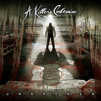 A Killer's Confession - Unbroken [CD] USA import