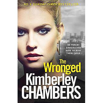 The Wronged by Kimberley Chambers - 9780007521760 Book