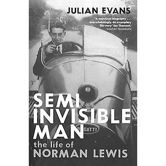 Puoliksi näkymätön mies - Norman Lewisin Julian Evans - 978033 elämää