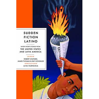 Sudden Fiction Latino - Short-Short Stories from the United States and