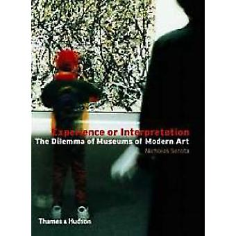 Experience or Interpretation - The Dilemma of Museums of Modern Art by