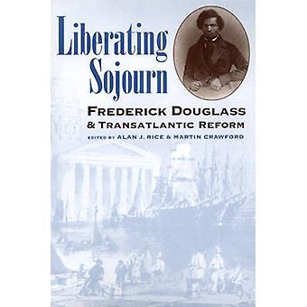 Befriande Sojourn - Frederick Douglass och transatlantiska Reform av Al