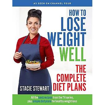 How to Lose Weight Well - The Complete Diet Plans - All the best recipe