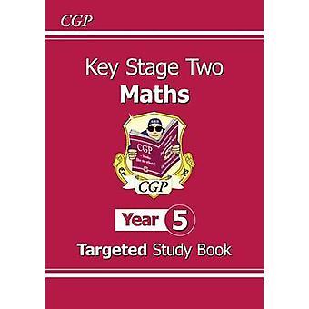 KS2 Wiskunde gerichte studie boek - jaar 5 door CGP boeken - CGP - 978