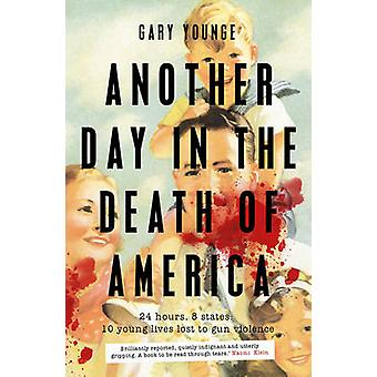 Another Day in the Death of America by Gary Younge - 9781783351015 Bo