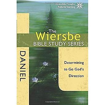 La Wiersbe Bible Study Series: Daniel: détermination d'aller Direction de Dieu