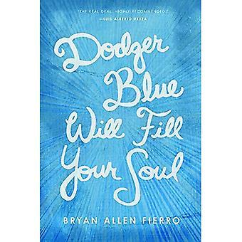 Dodger blauw zal vullen uw ziel: Portretten van liefde, verlies en verlangen in East Los Angeles (Camino del Sol)