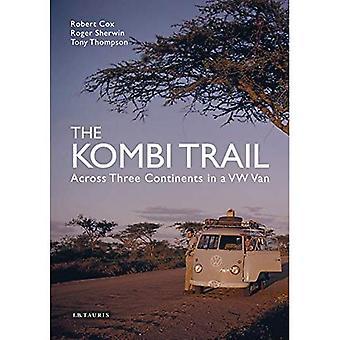 Le sentier Kombi: Répartis sur trois Continents dans une camionnette VW